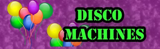 Disco machines
